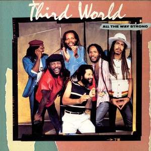 Third World - All The Way Strong
