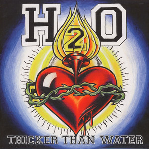 H2O - Thicker Than Water