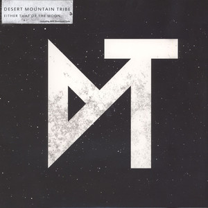 Desert Mountain Tribe - Either That Or The Moon