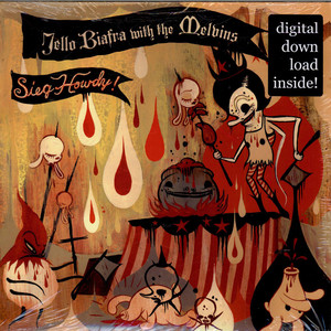 Jello Biafra With Melvins - Sieg Howdy!