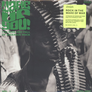 V.A. - Wake Up You Volume 1: The Rise & Fall Of Nigerian Rock Music (1972-1977)