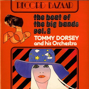 Tommy Dorsey And His Orchestra - The Beat Of The Big Band Vol.2