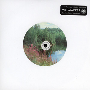 Milemarker - Conditional Love / Recognition