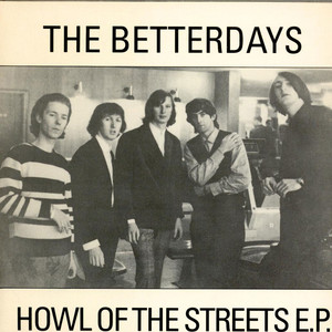 Betterdays, The - Howl Of The Streets E.P.