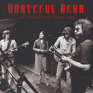 Grateful Dead - San Francisco 1976 Volume 3