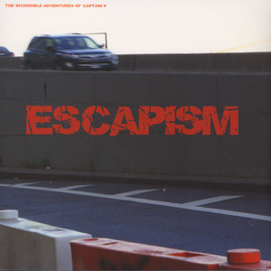 Captain P (Fred P) - Escapism