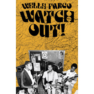 Eothen Alapatt - Wells Fargo Watch Out! : The Case for Heavy Music: Rock and Revolution in 70's Zimbabwe