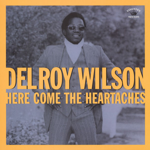 Delroy Wilson - Here Comes The Heartaches