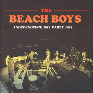 Beach Boys, The - Independence Day Party 1981