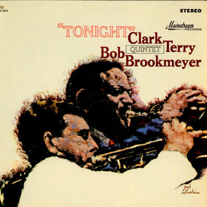 Clark Terry / Bob Brookmeyer Quintet - Tonight