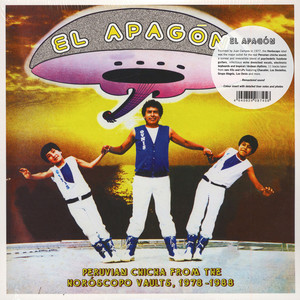 V.A. - El Apagon. Peruvian Chicha From The Horoscopo Vaults 1978 - 1988