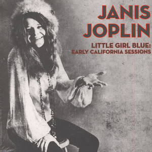 Janis Joplin - Little Girl Blue: Early California Sessions