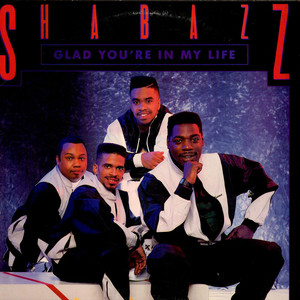 Shabazz - Glad You're In My Life