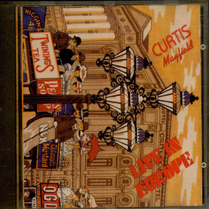 Curtis Mayfield - Live In Europe
