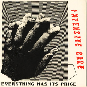 Intensive Care - Everything Has Ist Price