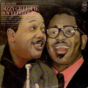 Dizzy Gillespie & Roy Eldridge - Diz And Roy