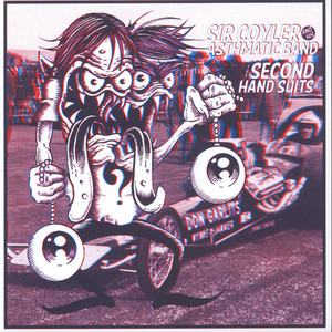 Sir Coyler And His Asthmatic Band / The Second Hand Suits - Split