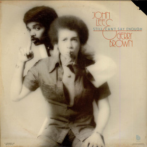 John Lee & Gerry Brown - Still Can't Say Enough
