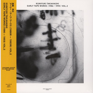 Kuniyuki Takahashi - Early Tape Works 1986-1993 Volume 2
