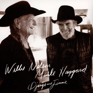 Willie Nelson, Merle Haggard - Django And Jimmie