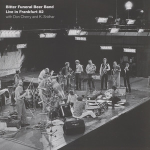 Bitter Funeral Beer Band & Don Cherry - Live In Frankfurt 82