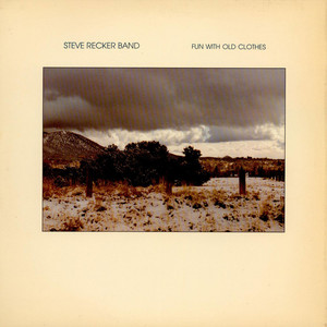 Steve Recker Band - Fun With Old Clothes