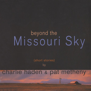 Charlie Haden & Pat Metheny - Beyond The Missouri Sky