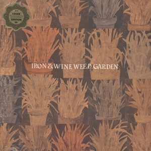 Iron And Wine - Weed Garden EP Loser Edition