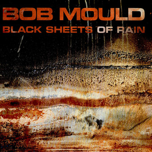 Bob Mould - Black Sheets Of Rain
