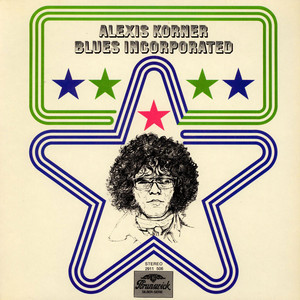 Blues Incorporated - Alexis Korner - Blues Incorporated