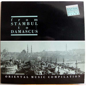 V.A. - From Stambul To Damascus - Oriental Music Compilation