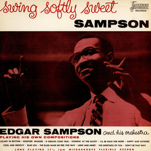 Edgar Sampson And His Orchestra - Swing Softly Sweet Sampson