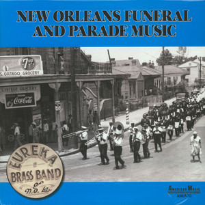 Eureka Brass Band - New Orleans Parade & Funeral Music