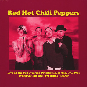 Red Hot Chili Peppers - Live At The Pat O'brien Pavillion, Del Mar Ca. 1991: Westwood One Fm Broadcast