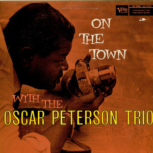 Oscar Peterson Trio, The - On The Town With The Oscar Peterson Trio
