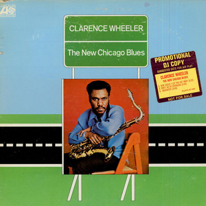 Clarence Wheeler - The New Chicago Blues