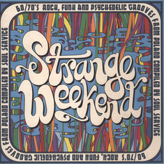 Soul Service DJ Team compiled - Strange Weekend: 60/70's Rock, Funk and Psychedelic Grooves from Poland
