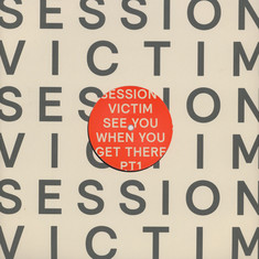 Session Victim - See You When You Get There Pt. 1