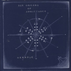 Six Organs Of Admittance - Hexadic