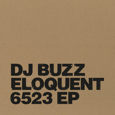 Eloquent & DJ Buzz Of Waxolutionists - 6523 EP