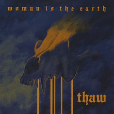 Woman Is The Earth - Thaw