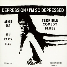 Abner Jay - Depression / I'm So Depressed