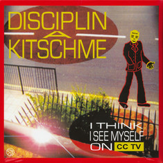 Disciplin A Kitschme - I Think I See Myself On Cctv