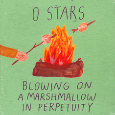 0 Stars - Blowing On A Marshmallow In Perpetuity